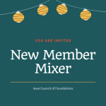Teal background with yellow paper lanterns at the top. Text: You are invited. New Member Mixer. Iowa Council of Foundations.